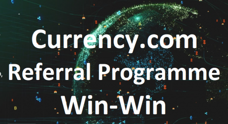 Currency.com Referral Programme - 50% commission for you + 10% discount on commissions for your friends